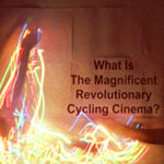 What Is The Magnificent Revolutionary Cycling Cinema?