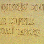 Queens' Coat: The Duffle Coat Dances